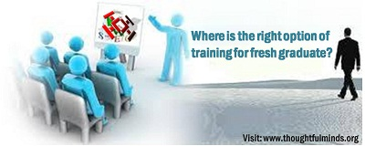 Where is the right option of training for fresh graduate