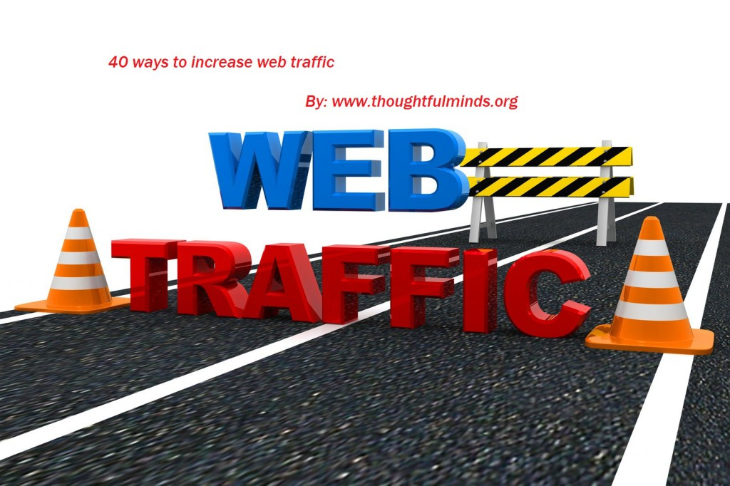 40 ways to increase web traffic