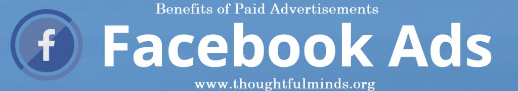 Paid advertisement benefits- Thoughtful Minds