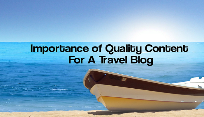 Importance-of-Quality-Content-For-A-Travel-Blog-Thoughtfulminds