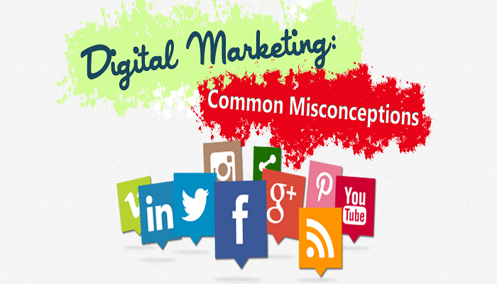 5 Common Misconceptions About Digital Marketing!