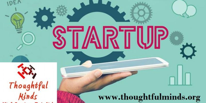 Tips for making startup business successful- Thoughtfulminds