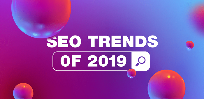 Important SEO trends 2019 you should not miss