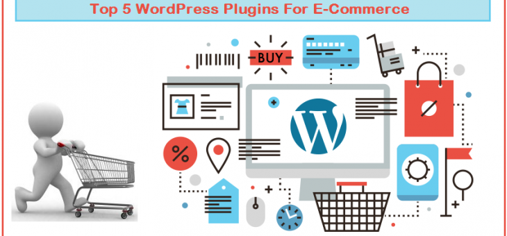 Top 5 WordPress Plugins For E-Commerce