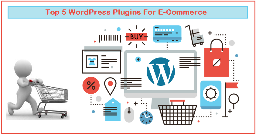 Top 5 WordPress Plugins For E-Commerce - Header