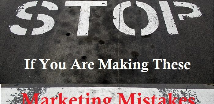 Avoid These Terrible Marketing Mistakes That Can Ruin Your Business