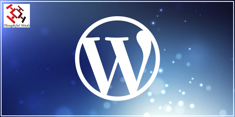 Top Reasons To Design Your Website In WordPress - Header - ThoughtfulMinds