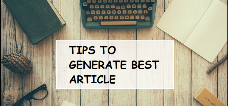 Top Tips To Produce Best Article
