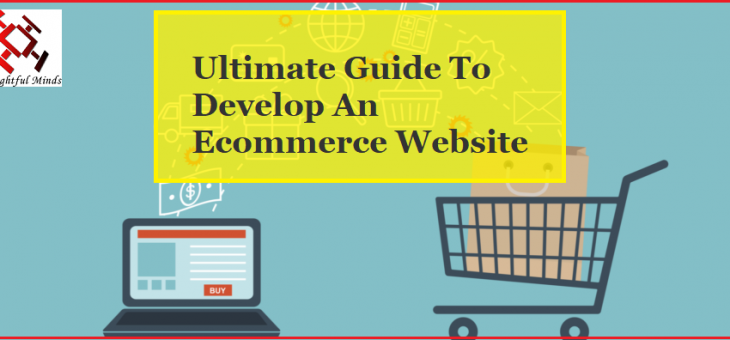 Ultimate Guide To Develop An Ecommerce Website