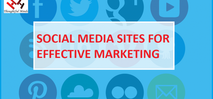 Biggest Social Media Sites That You Must Use For Effective Marketing