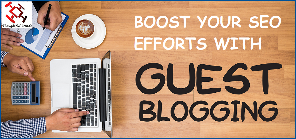 How Guest Posting Can Boost Your SEO Efforts - Header - ThoughtfulMinds