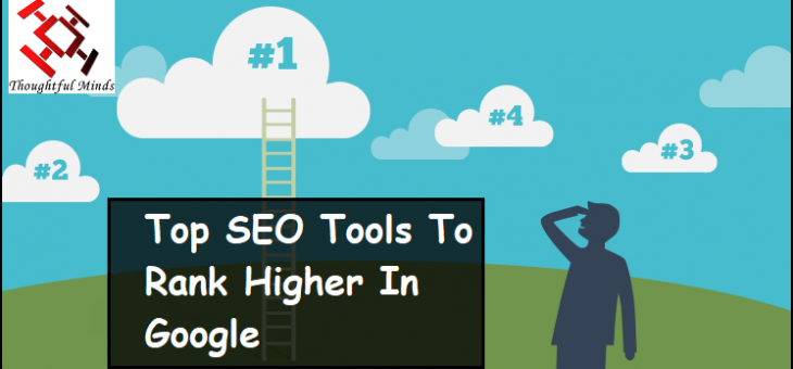 Rank Higher In Google With These Top SEO Tools