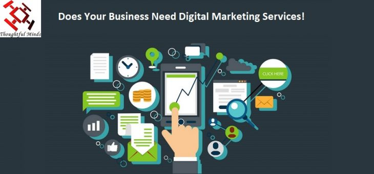 Does Your Business Need Digital Marketing Services!