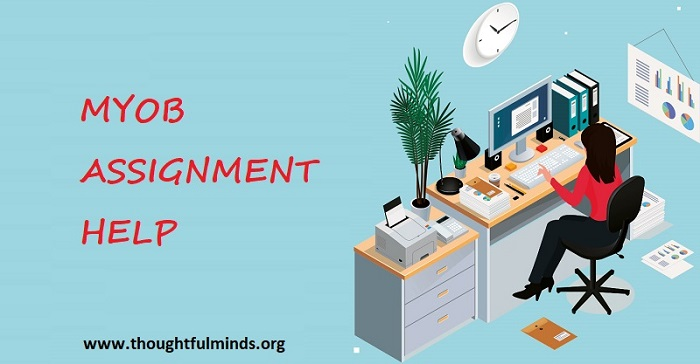MYOB Assignment Help - ThoughtfulMinds