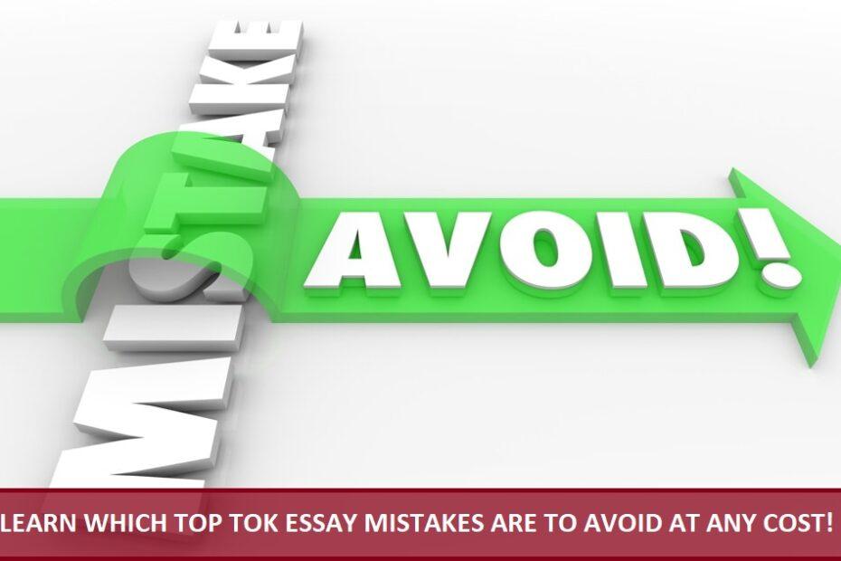 TOK Essay mistakes to avoid