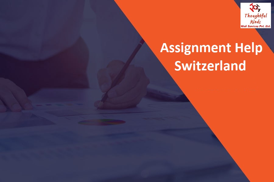 Assignment Help Switzerland - ThoughtfulMinds