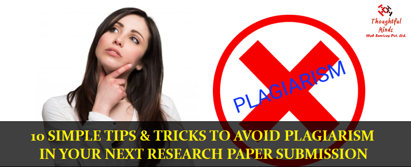 Tips & Tricks To Avoid Plagiarism In Research Paper - ThoughtfulMinds