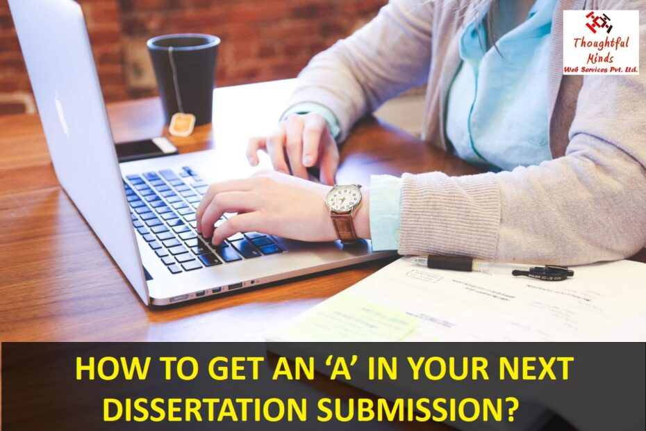How To Get An A In Dissertation - ThoughtfulMinds