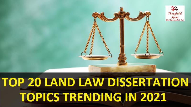 Land Law Dissertation Topics 2021