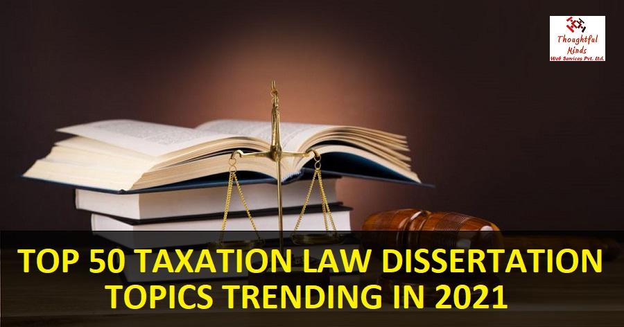 Taxation-Law-Dissertation-Topics-2021