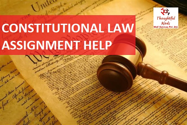Constitutional Law Assignment Help - ThoughtfulMinds
