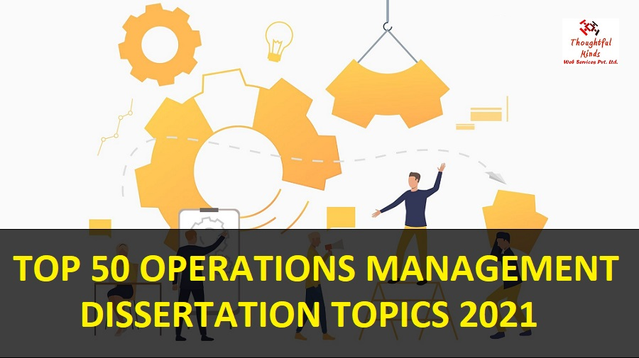 Operations-Management-Dissertation-Topics-2021-By-ThoughtfulMinds