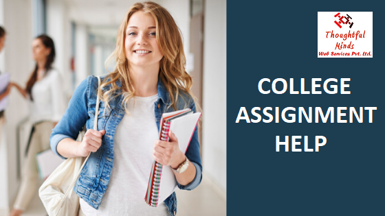 College Assignment Help - ThoughtfulMinds