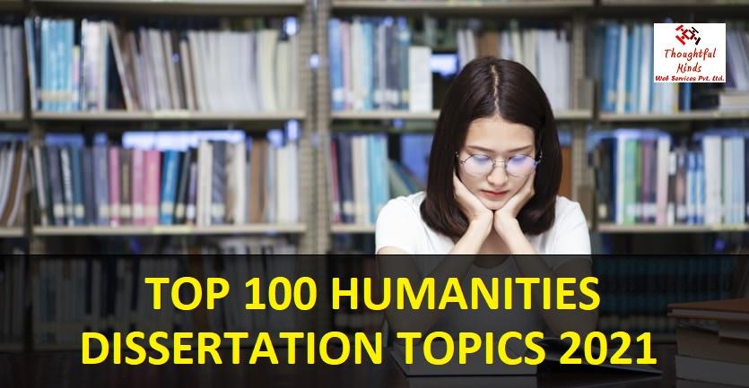 Top-100-Humanities-Dissertation-Topics-ThoughtfulMinds